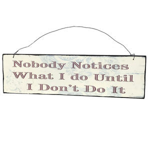 ♛5/$25♛ Nobody Notices Wall Sign Wooden Decor Mom